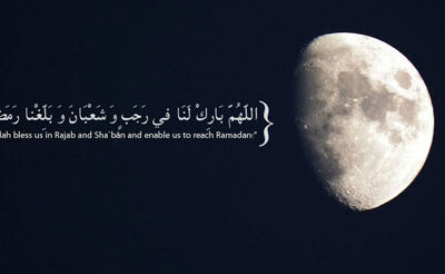 Why The Month of Rajab in The Light of Quran and Sunnah is so Important?